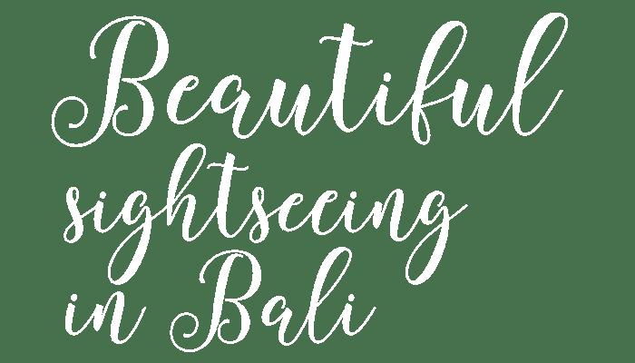 Beautiful sightseeing in Bali