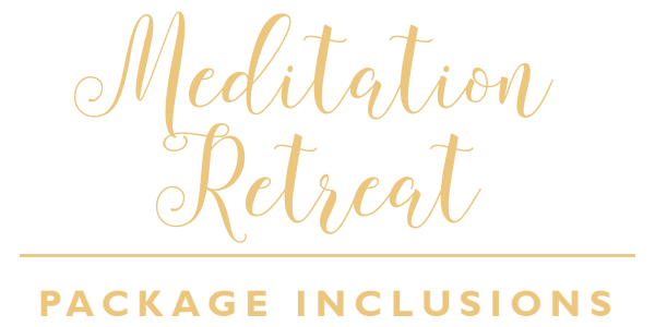 Mediation Retreat Package Inclusions