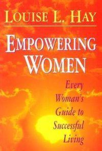 'Empowering Women' Louise L Hay