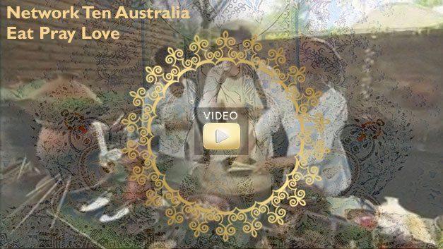 Eat Pray Love - Network Ten feature Bliss Sanctuary Wellness Retreats