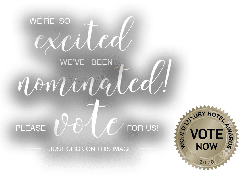 We're so excited please vote for us - World Luxury Hotel Awards 2020 - just click on this image